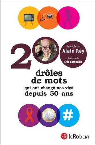 200 drôles de mots qui ont changé nos vies depuis 50 ans - 9782321012146 - 12,99 €
