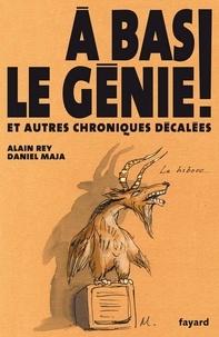 Daniel Maja et Alain Rey - A bas le génie !.