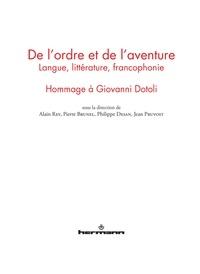 Alain Rey et Pierre Brunel - De l'ordre et de l'aventure - Langue, littérature, francophonie : hommage à Giovanni Dotoli.