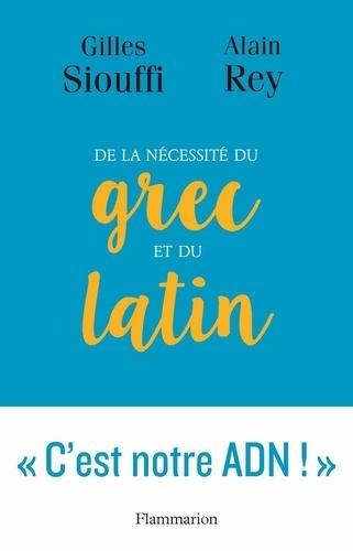 De la nécessité du grec et du latin. Logique et génie
