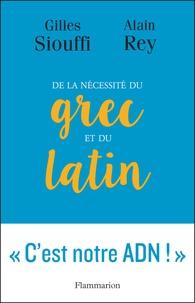 Alain Rey et Gilles Siouffi - De la nécessité du grec et du latin - Logique et génie.