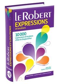 Alain Rey et Sophie Chantreau - Dictionnaire des expressions et locutions.