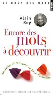 Alain Rey - Encore des mots à découvrir - Nouvelles chroniques au fil de l'actualité.