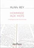 Alain Rey - Hommage aux mots - L'intelligence des dictionnaires.