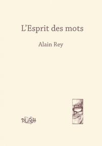 Alain Rey - L'esprit des mots.