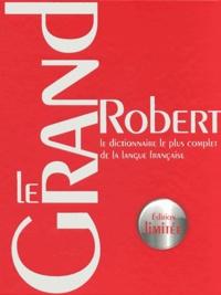 Le Grand Robert - Le dictionnaire le plus complet de la langue française. Edition limitée.pdf
