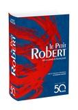 Alain Rey et Josette Rey-Debove - Le Petit Robert de la langue française - Edition des 50 ans.