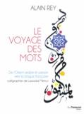 Alain Rey - Le voyage des mots - De l'Orient arabe et persan vers la langue française.