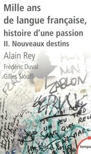 Alain Rey et Frédéric Duval - Mille ans de langue française - Histoire d'une passion.