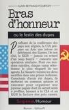 Alain Reynaud-Fourton - Bras d'honneur ou le Festin des dupes.