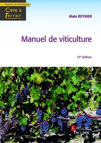 Alain Reynier - Manuel de viticulture - Guide technique du viticulteur.