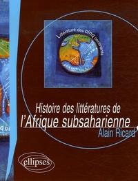 Alain Ricard - Histoire des littératures de l'Afrique subsaharienne.