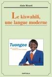 Alain Ricard - Le kiswahili, une langue moderne.