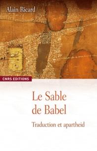 Alain Ricard - Les sables de Babel - Traduction et apartheid.