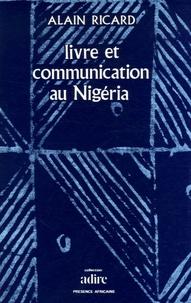 Alain Ricard - Livre et communication au Nigéria - Essai de vue généraliste.