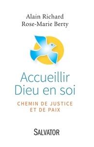 Alain Richard et Rose-Marie Berty - Accueillir Dieu en soi - Chemin de justice et de paix.