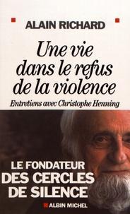 Alain Richard - Une vie dans le refus de la violence.