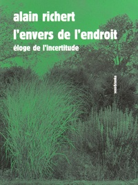 Alain Richert - L'envers de l'endroit - Eloge de l'incertitude.