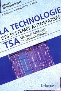 Alain Rideau et Pierre Boyé - La technologie des systèmes automatisés - Classe de seconde générale et technologique....