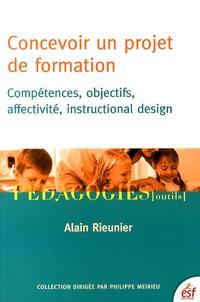 Alain Rieunier - Concevoir un projet de formation - Compétences, objectifs, affectivité, instructional design.