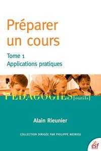 Alain Rieunier - Préparer un cours - Tome 1 : Applications pratiques.