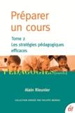 Alain Rieunier - Préparer un cours - Tome 2 : Les stratégies pédagogiques efficaces.