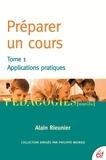 Alain Rieunier - Préparer un cours - Tome 1, Appplications pratiques.