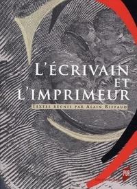 Alain Riffaud - L'écrivain et l'imprimeur.