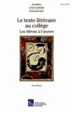 Alain Riffaud - Le texte littéraire au collège - Les élèves à l'oeuvre.