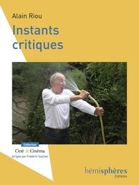 Alain Riou - Instants critiques.