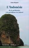 Alain Riquier - L'Indonésie - De la préhistoire à la présidence de Jokowi.