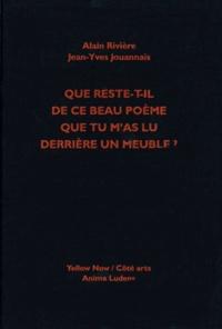 Alain Rivière et Jean-Yves Jouannais - Que reste-t-il de ce beau poème que tu m'as lu derrière le meuble ? - La collection Marboeuf.