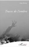 Alain Rivière - Traces de l'ombre.