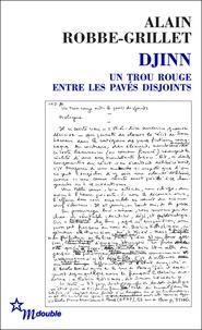 Alain Robbe-Grillet - Djinn - Un trou rouge entre les pavés disjoints.