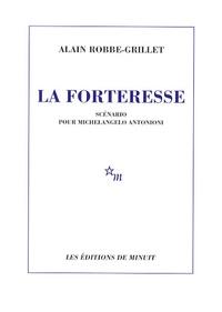 Alain Robbe-Grillet - La Forteresse - Scénario pour Michelangelo Antonioni.