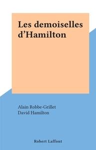 Alain Robbe-Grillet et David Hamilton - Les demoiselles d'Hamilton.