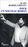 Alain Robbe-Grillet - Pour un nouveau roman.