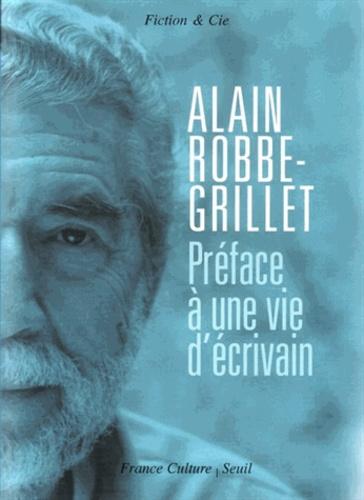 Alain Robbe-Grillet - Préface à une vie d'écrivain. 1 CD audio