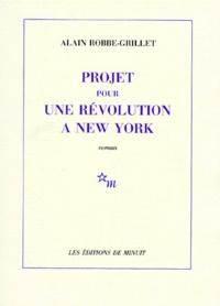 Alain Robbe-Grillet - Projet pour une révolution à New York.