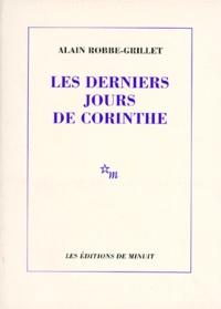 Alain Robbe-Grillet - Romanesques Tome 3 : Les derniers jours de Corinthe.