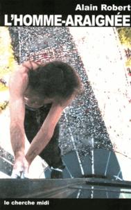 Alain Robert - L'homme-araignée.