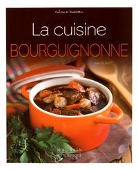 Alain Robert - La cuisine bourguignonne.