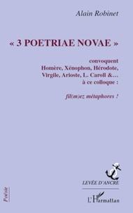 Alain Robinet - 3 Poetriae novae - Convoquent Homère, Xénophon, Hérodote, Virgile, Arioste, L. Caroll... à ce colloque : Fil(mez) métaphores !.