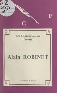 Alain Robinet et Didier Moulinier - Alain Robinet, morceaux choisis - Édition commentée avec notes, notices bio-bibliographiques, jugements, exercices et une introduction.