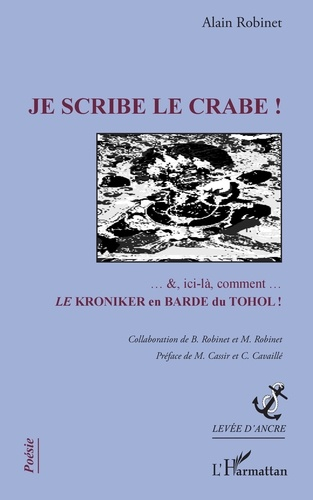Je scribe le crabe !. ... &, ici-là, comment... Le kroniker en varde du Tohol !