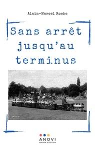 Alain Roche - Sans arrêt jusqu'au terminus.