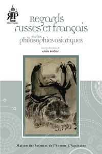 Alain Rocher - Regards russes et français sur les philosophies asiatiques.