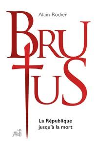 Alain Rodier - Brutus - La République jusqu'à la mort.