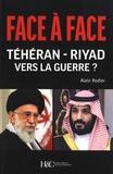 Alain Rodier - Face à Face Téhéran-Riyad vers la Guerre?.