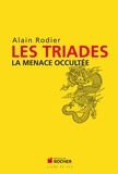 Alain Rodier - Les Triades - La menace occultée.